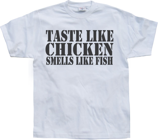Taste Like Chicken, Smells Like Fish