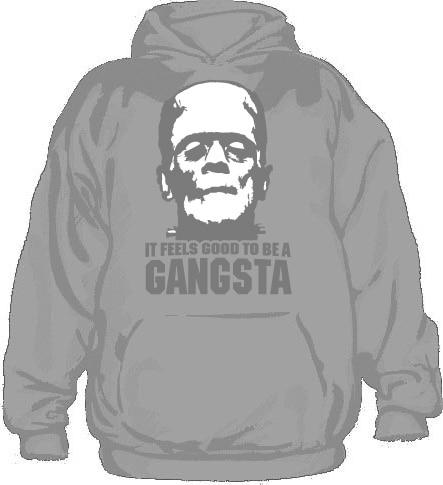 It Feels Good To Be A Gangsta Hoodie