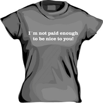 I´m Not Paid Enough Girly T-shirt