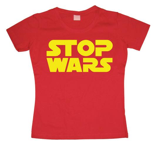Stop Wars Girly T-shirt