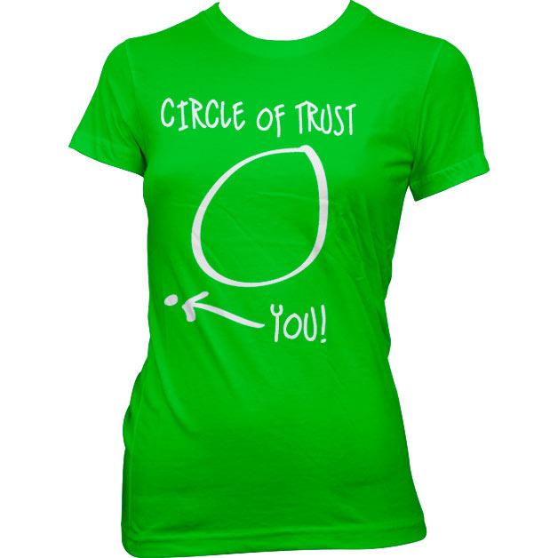 Circle Of Trust Girly Tee