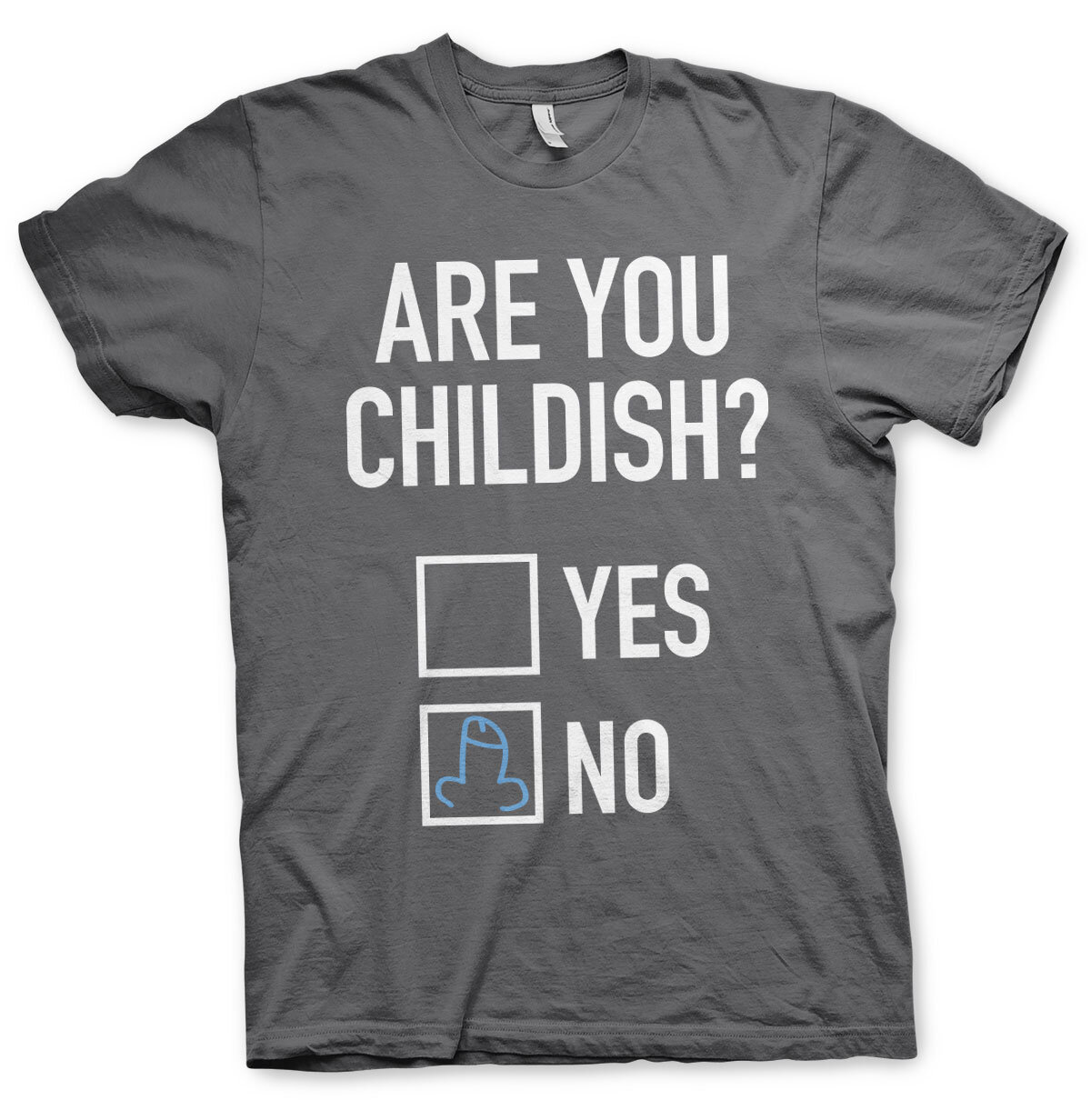 Are You Childish T-Shirt