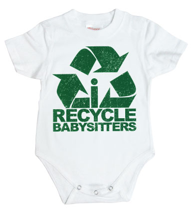 I Recycle Babysitters Body